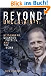 Beyond Uncertainty: Heisenberg, Quant...