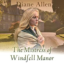 The Mistress of Windfell Manor Audiobook by Diane Allen Narrated by Anne Dover