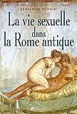 echange, troc Géraldine Puccini-Delbey - La vie sexuelle à Rome