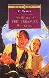 E. Nesbit The Story of the Treasure Seekers: Being the Adventures of the Bastable Children in Search of A Fortune (Puffin Classics)