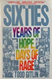 The Sixties: Years of Hope, Days of Rage (0553346016) by Todd Gitlin