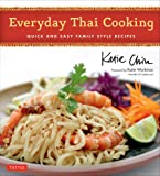 Everyday Thai Cooking: Quick & Easy Family Style Recipes