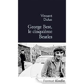George Best, le cinqui�me Beatles (Essais - Documents)