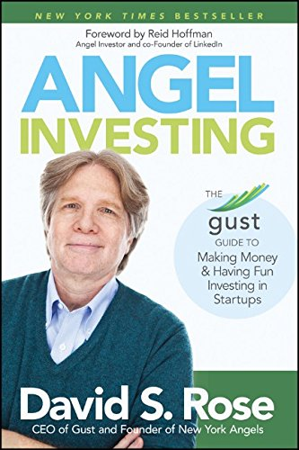Angel Investing: The Gust Guide to Making Money and Having Fun Investing in Startups PDF