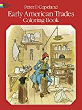 Early American Trades Coloring Book (Dover History Coloring Book) (0486238466) by Copeland, Peter F.