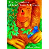 The Adventures of Loafy Lion & Friends: The Friendliest Lion in Africa.  (Book1 ) A Children's Short Story - Perfect for Bedtime (Lion Stories)by Richard Bullivant