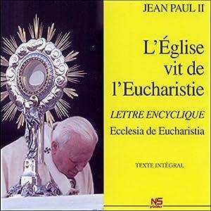 L'Église vit de l'Eucharistie Discours