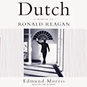 Dutch: A Memoir of Ronald Reagan | [Edmund Morris]