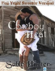 Cowboy Heat (Hell Yeah! Sweeter Version Book 1)