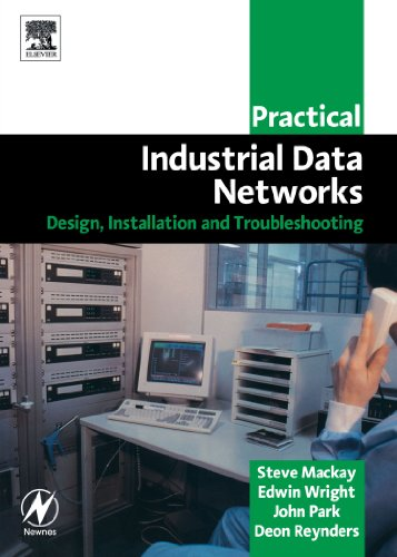 Practical Industrial Data Networks: Design, Installation and Troubleshooting (IDC Technology)