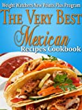 Weight Watchers New Points Plus Plan The Very Best Mexican Recipes Cookbook