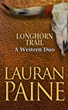 Longhorn Trail: A Western Duo (Center Point Premier Western (Large Print))