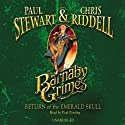Barnaby Grimes and the Curse of the Emerald Skull: Barnaby Grimes, Book 2 Audiobook by Paul Stewart, Chris Riddell Narrated by Paul Panting