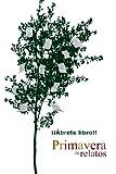 img - for Primavera de relatos (Spanish Edition) book / textbook / text book