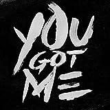 You Got Me [Explicit]