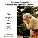 Personal Struggles, Conflict and Spiritual Growth Speech by Carole Riley Narrated by Carole Riley
