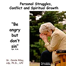 Personal Struggles, Conflict and Spiritual Growth  by Carole Riley Narrated by Carole Riley