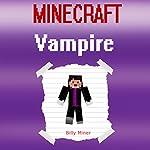 Minecraft: Vampire: A Minecraft Vampire Diary | Billy Miner