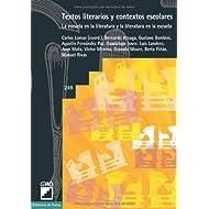 Textos literarios y contextos escolares: La escuela en la literatura y la literatura en la escuela (Biblioteca...