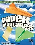 Paper Airplanes, Flight School Level 1