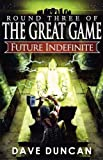 Dave Duncan Future Indefinite (Round Three of The Great Game)
