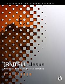 (Re)Tell: Jesus, An Interactive Bible Storying Experience for Students