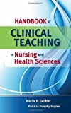 img - for Handbook of Clinical Teaching in Nursing and Health Sciences 1st Edition by Gardner, Marcia; Suplee, Patricia Dunphy published by Jones & Bartlett Publishers Spiral-bound book / textbook / text book
