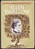 Ellen Swallow: The Woman Who Founded Ecology