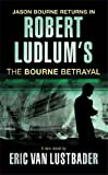 Robert Ludlum's The Bourne Betrayal (OME)