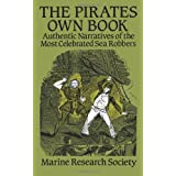 The Pirates Own Book: Authentic Narratives of the Most Celebrated Sea Robbers (Dover Maritime)by Marine Research Society