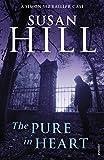 Susan Hill The Pure In Heart: Simon Serrailler Book 2 (Simon Serrailler 2)