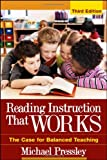 Reading Instruction That Works, Third Edition: The Case for Balanced Teaching (Solving Problems in the Teaching of Literacy)