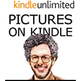 Pictures on Kindle: Self Publishing Your Kindle Book with Photos, Illustrations, or Other Art or Graphics, or Tips on Formatting Your Images So Your Ebook Doesn't Look Horrible (Like Everyone Else's)