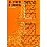 Atlas de detalles constructivos. Rehabilitación