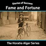 Fame and Fortune | Horatio Alger