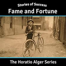 Fame and Fortune Audiobook by Horatio Alger Narrated by Ben Gillman