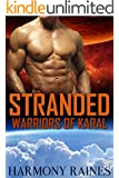 Stranded: BBW Alien Lottery Romance (Warriors of Karal Book 1)