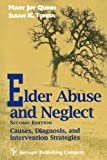 Elder Abuse and Neglect: Causes, Diagnosis, and Interventional Strategies (Springer Series on Comparative Treatments for Psychological)