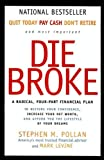 img - for Die Broke Complete Book of Money: Unconventional Wisdom About Everything from Annuities to Zero-Coupon Bonds book / textbook / text book