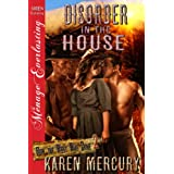 Disorder in the House [How the West Was Done 2] (Siren Publishing Menage Everlasting) ~ Karen Mercury