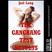 The Gangbang Test Results (       UNABRIDGED) by Jael Long Narrated by Jennifer Saucedo