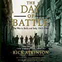 The Day of Battle: The War in Sicily and Italy, 1943-1944 Audiobook by Rick Atkinson Narrated by Jonathan Davis