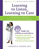 Learning to Listen, Learning to Care: A Workbook to Help Kids Learn Self-Control and Empathy