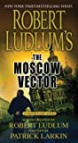 The Moscow Vector (Covert-One) Patrick Larkin