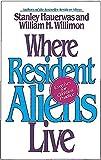 Where Resident Aliens Live: Exercises for Christian Practice
