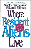 Where Resident Aliens Live: Exercises for Christian Practice (0687016053) by Stanley Hauerwas