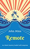 Remote: An Island Mystery Fully Loaded with Suspense by John Minx