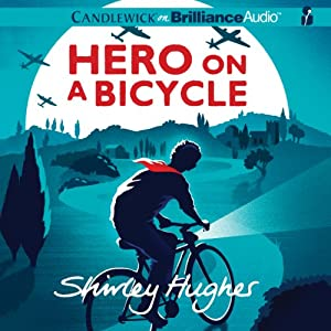 Hero on a Bicycle | [Shirley Hughes]