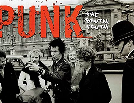 Punk: The Brutal Truth (Revealed)