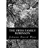 img - for By Johann David wyss - Swiss Family Robinson - The Original Classic Edition (Reprint) (2012-06-03) [Paperback] book / textbook / text book